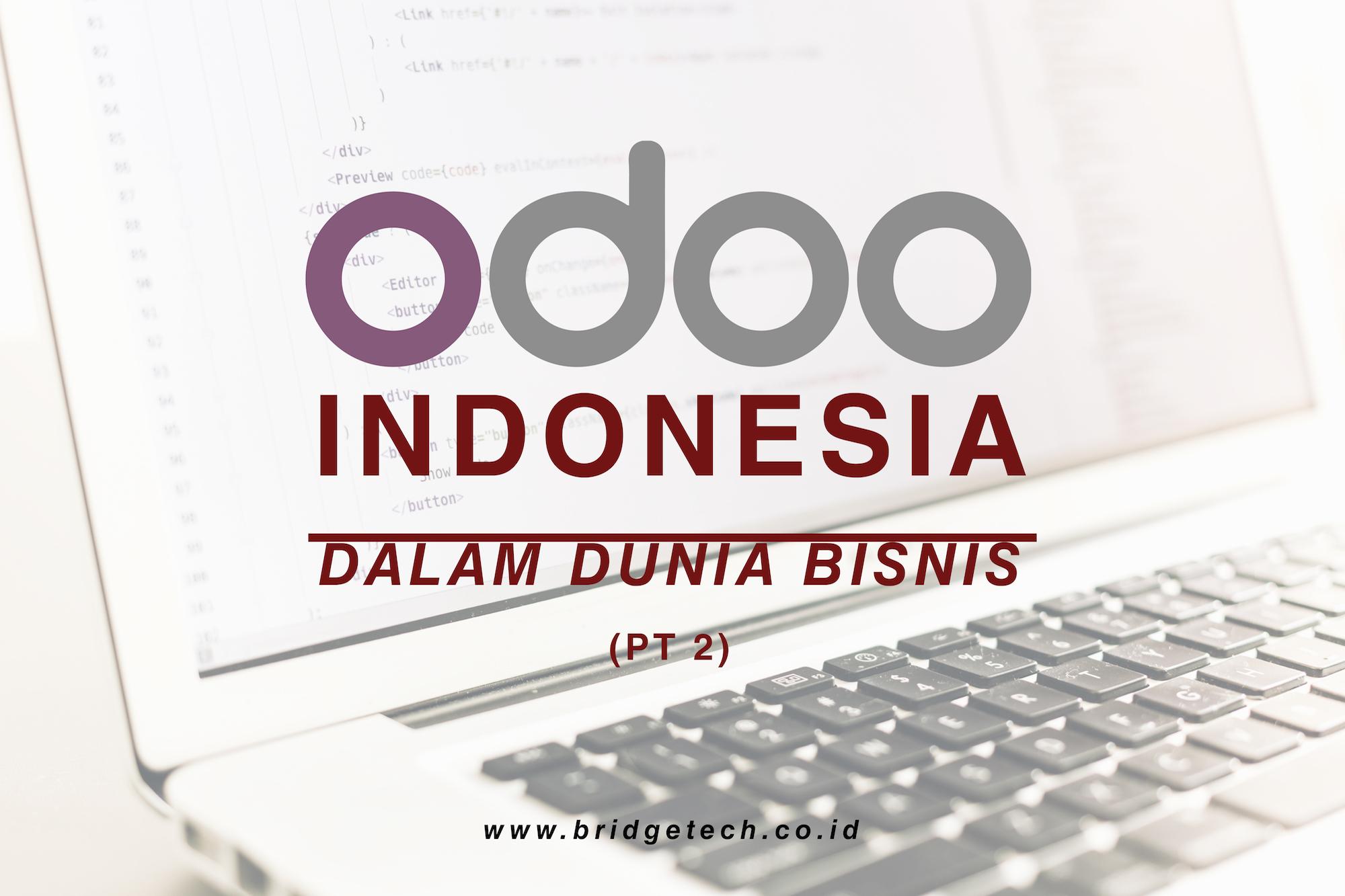 Odoo Indonesia dalam dunia bisnis (Pt.2)