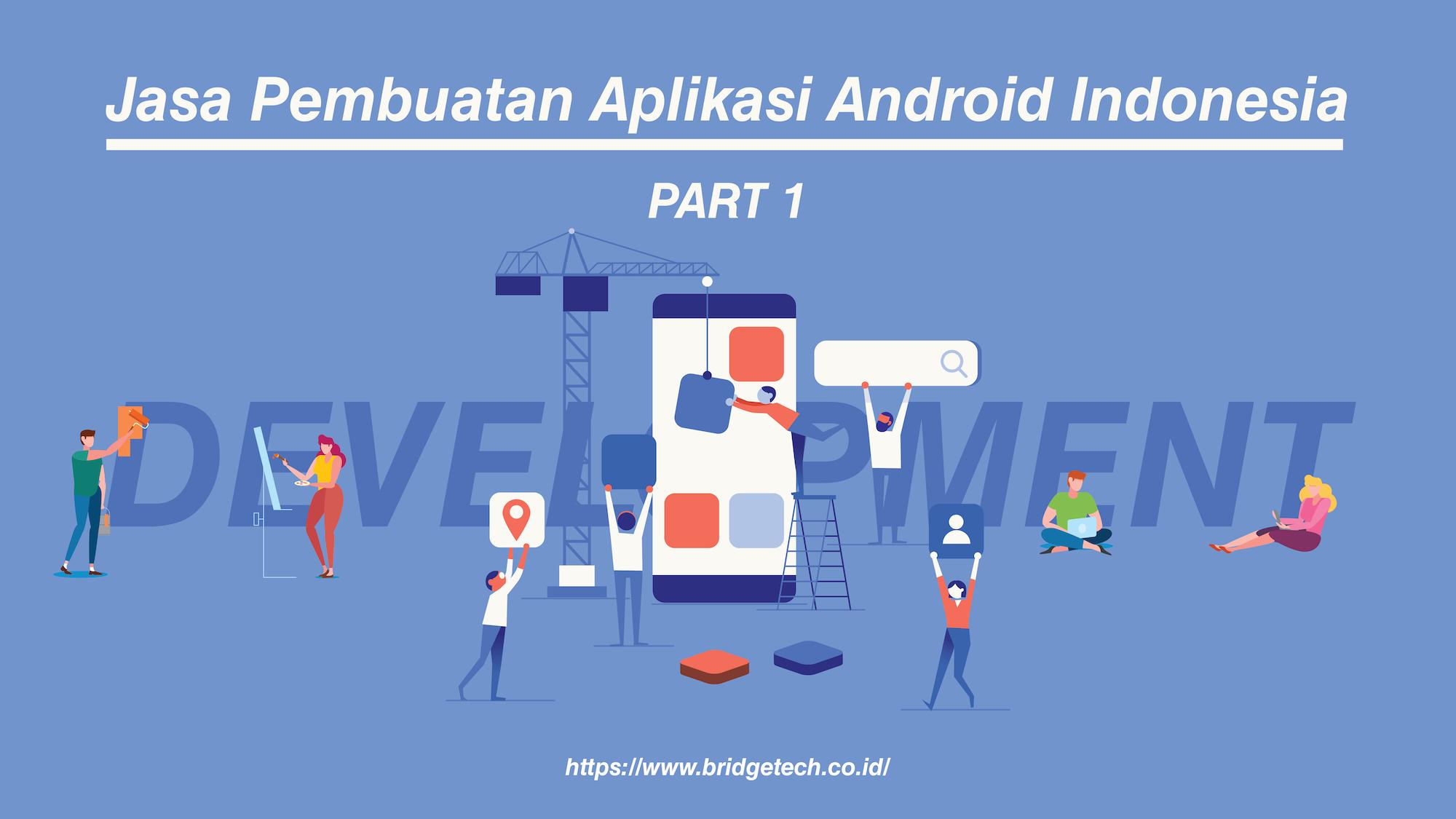 Jasa Pembuatan Aplikasi Android Berkualitas