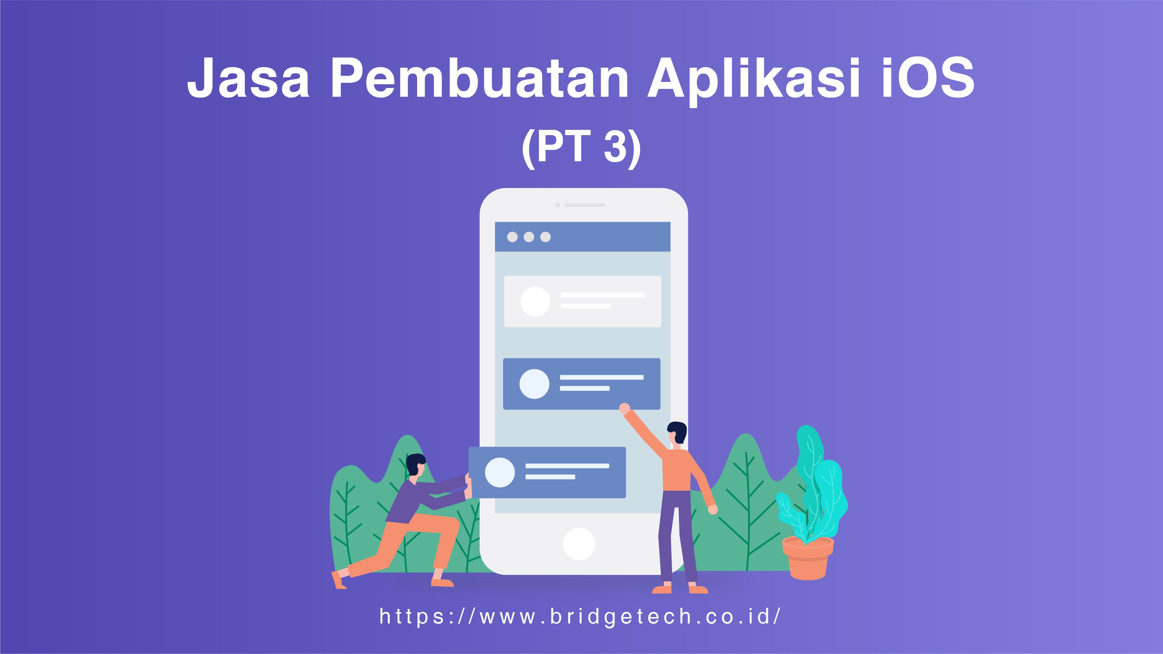 Jasa Pembuatan Aplikasi iOS (Pt.3)