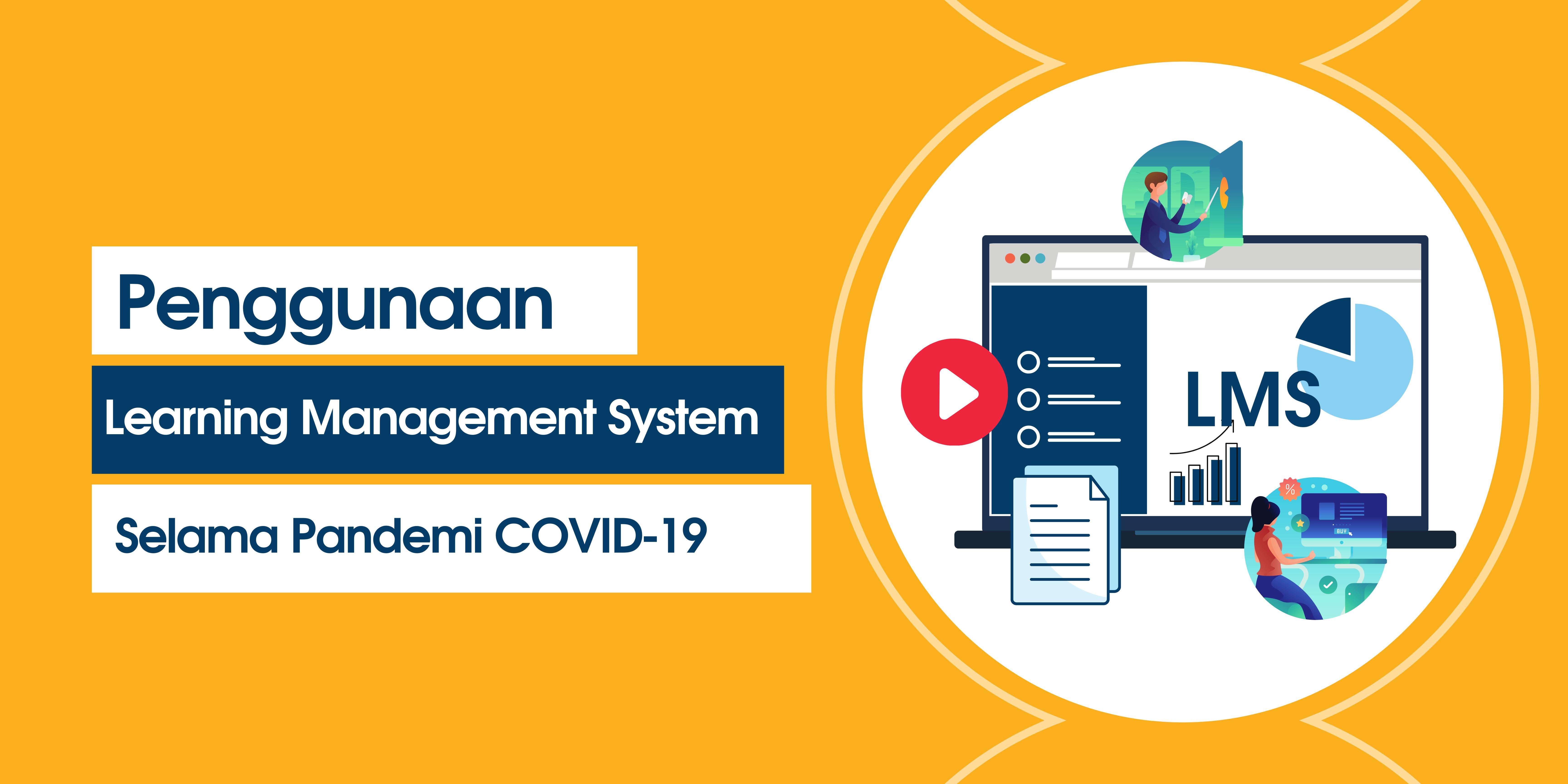 Penggunaan Learning Management System Selama Pandemi COVID-19