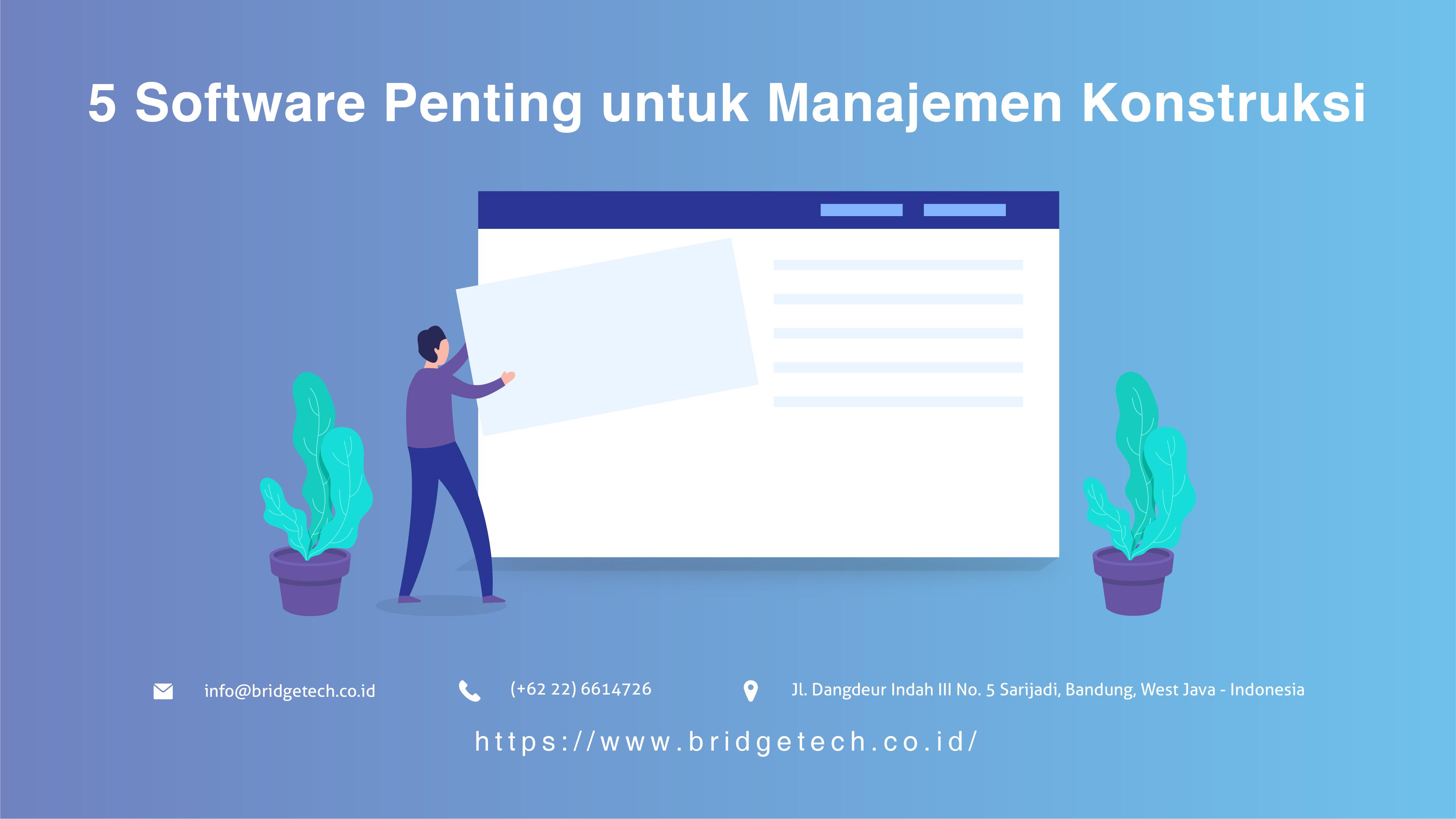 5 Software penting untuk manajemen konstruksi
